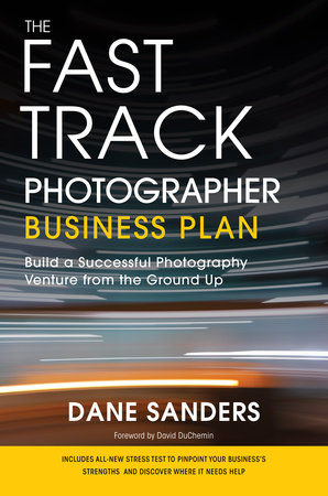 The Fast Track Photographer Business Plan by
