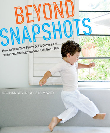 Beyond Snapshots by Peta Mazey and Rachel Devine