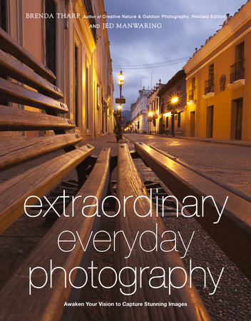 Extraordinary Everyday Photography by Brenda Tharp and Jed Manwaring
