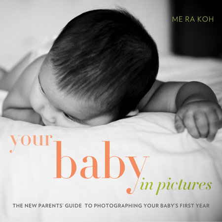 Your Baby in Pictures by Koh, Me Ra