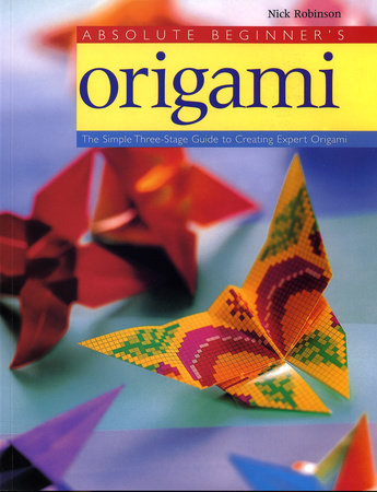 Absolute Beginner's Origami by