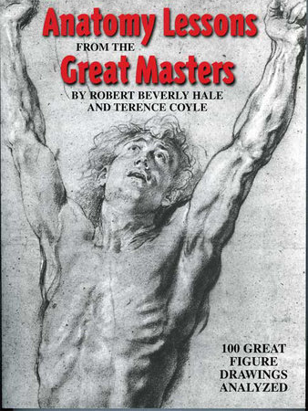 Anatomy Lessons From the Great Masters by