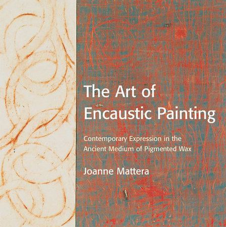 The Art of Encaustic Painting by