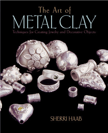 The Art of Metal Clay by