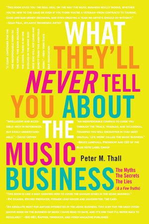 What They'll Never Tell You About the Music Business by