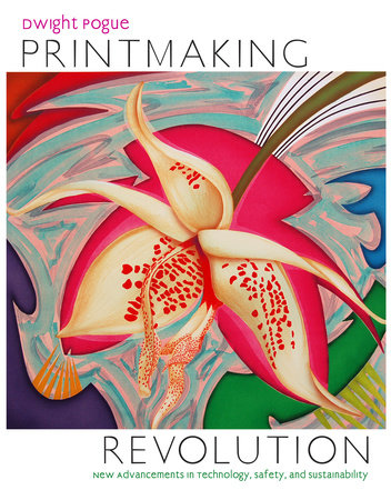 Printmaking Revolution by Dwight Pogue