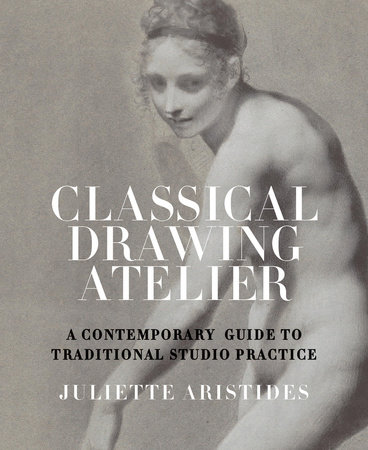 Classical Drawing Atelier by Juliette Aristides