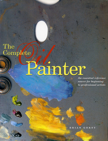 The Complete Oil Painter by