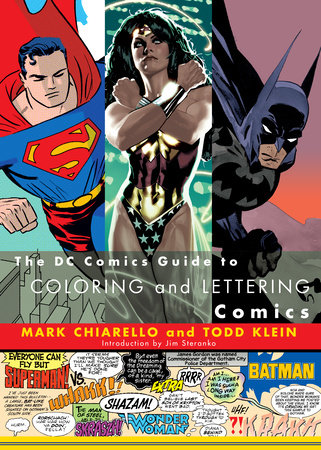 The DC Comics Guide to Coloring and Lettering Comics by