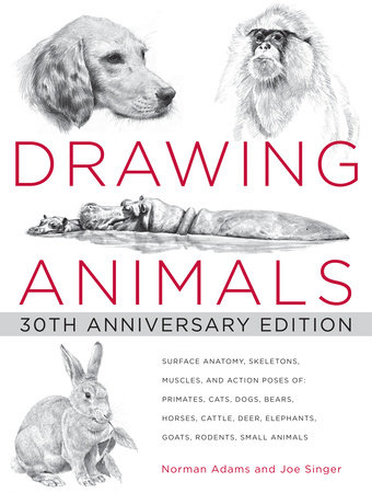 Drawing Animals by Norman Adams and Joe Singer