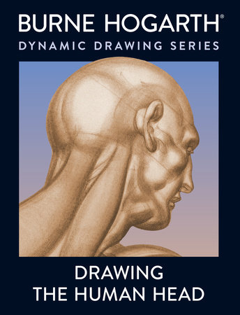 Drawing the Human Head by Burne Hogarth