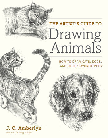 The Artist's Guide to Drawing Animals by
