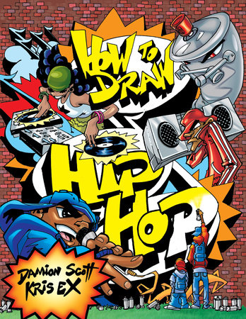How to Draw Hip Hop by Kris Ex and Damion Scott