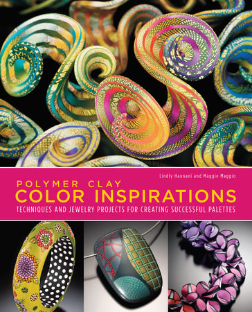 Polymer Clay Color Inspirations by Lindly Haunani and Maggie Maggio