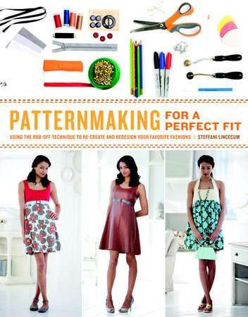 Patternmaking for a Perfect Fit by Steffani Lincecum