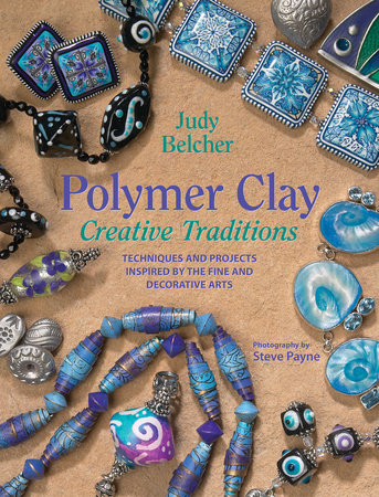 Polymer Clay Creative Traditions by
