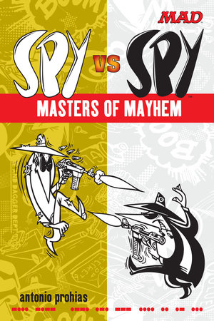 Spy vs Spy Masters of Mayhem by Antonio Prohias