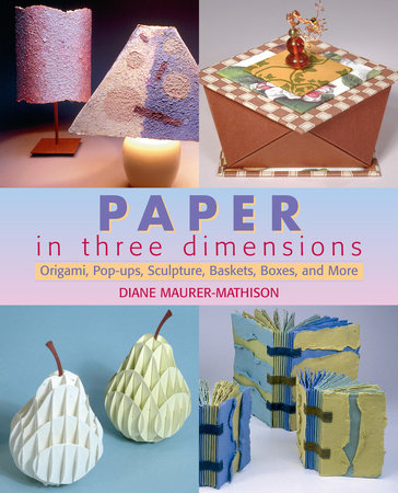 Paper in Three Dimensions by