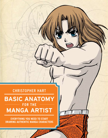 Basic Anatomy for the Manga Artist by Christopher Hart