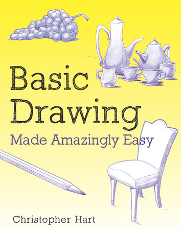 Basic Drawing Made Amazingly Easy by
