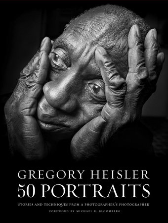 Gregory Heisler: 50 Portraits by