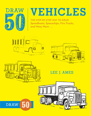 Draw 50 Vehicles by Lee J. Ames