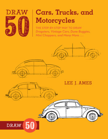 Draw 50 Cars, Trucks, and Motorcycles by