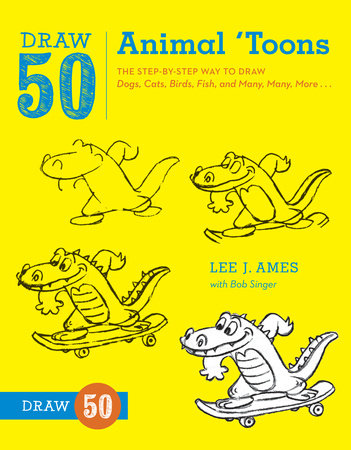Draw 50 Animal 'Toons by Lee J. Ames and Bob Singer