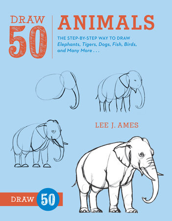 Draw 50 Animals by Lee J. Ames
