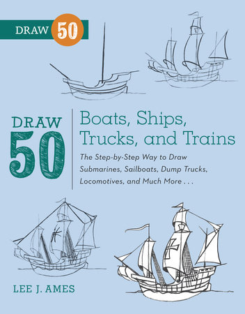 Draw 50 Boats, Ships, Trucks, and Trains by