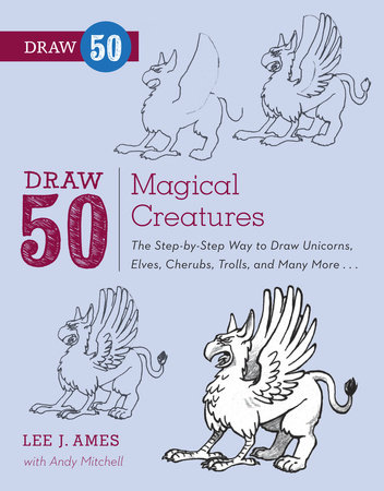 Draw 50 Magical Creatures by Andrew Mitchell and Lee J. Ames