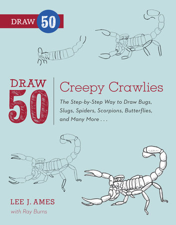 Draw 50 Creepy Crawlies by Ray Burns and Lee J. Ames