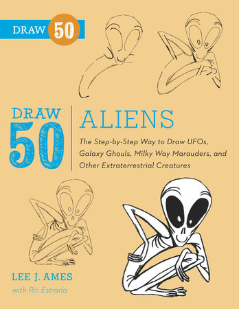 Draw 50 Aliens by Ric Estrada and Lee J. Ames
