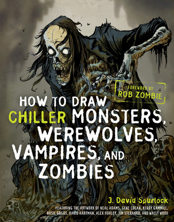 How to Draw Chiller Monsters, Werewolves, Vampires, and Zombies by