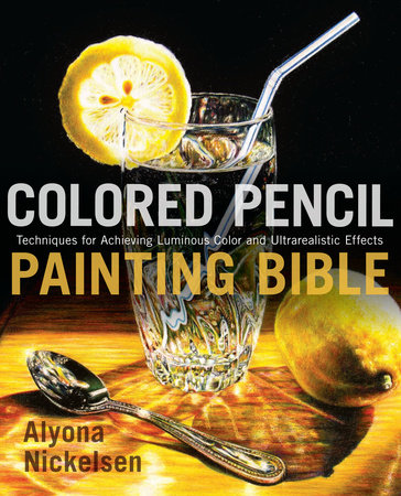 Colored Pencil Painting Bible by