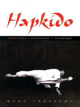 Hapkido: Traditions, Philosophy, Technique by