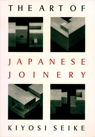 Art Of Japanese Joinery by
