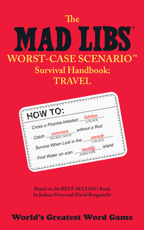 The Mad Libs Worst-Case Scenario Survival Handbook: Travel