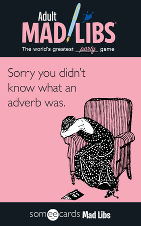 Someecards Mad Libs