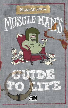 Muscle Man's Guide to Life