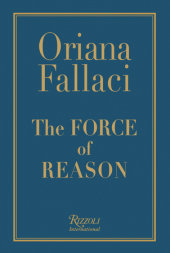 The Force of Reason Written by Oriana Fallaci