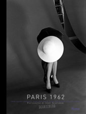 Paris 1962 Written by Jerry Schatzberg, Text by Julia Morton, Introduction by Patricia Bosworth