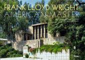 Frank Lloyd Wright Written by Kathryn Smith, Photographed by Alan Weintraub
