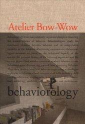 The Architectures of Atelier Bow-Wow Written by Atelier Bow-Wow, Contribution by Terunobu Fujimori, Washida Menruro, Yoshikazu Nango and Enrique Walker