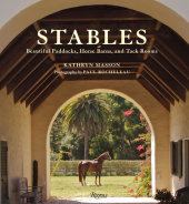 Stables Written by Kathryn Masson, Foreword by Arthur Hancock III, Photographed by Paul Rocheleau, Introduction by Perky Beisel