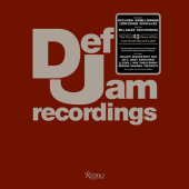 Def Jam Recordings Written by Def Jam, Bill Adler and Dan Charnas, Preface by Rick Rubin and Russell Simmons