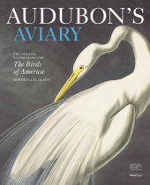 Audubon's Aviary Written by Roberta Olson and The New-York Historical Society, Contribution by Marjorie Shelley
