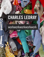 Charles LeDray Foreword by Jill Medvedow, Text by James Lingwood, Jen Mergel and Adam D. Weinberg