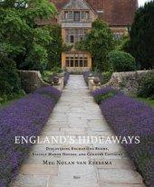 England's Hideaways Written by Meg Nolan Van Reesema, Photographed by Tim Clinch