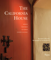 The California House Written by Kathryn Masson, Foreword by Robert Winter, Photographed by Paul Rocheleau, Introduction by Lauren Bricker